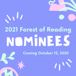 graphic with text 2021 Forest of Reading Nominees Coming October 15, 2020