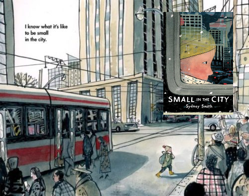 "Excerpt from Small in the city with cover of book. Text with illustration reads ""I know what it's like to be small in the city."""