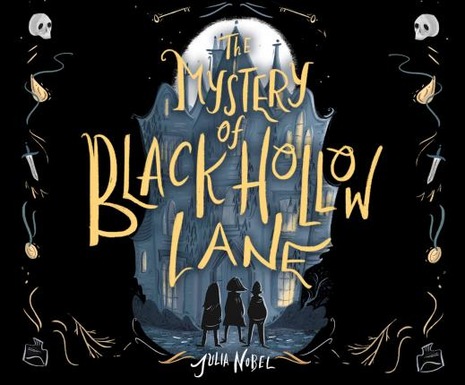 The Mystery of Black Hollow Lane (Black Hollow Lane #1) by Julia Nobel